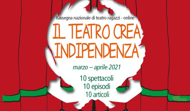 IL TEATRO CREA INDIPENDENZA – Rassegna online Teatro ragazzi